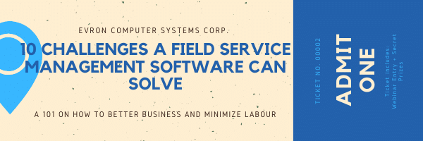 10 Challenges Field Service Management Software Can Solve