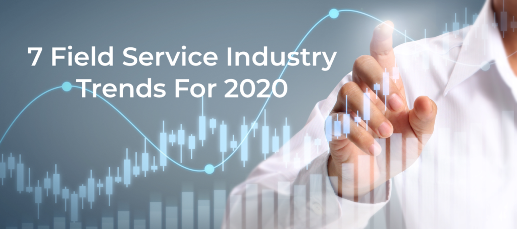 field service industry trends 2020